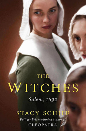 The Witches: Salem by Stacy Schiff