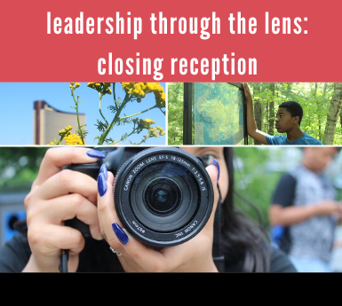 Leadership Through the Lens Closing Reception