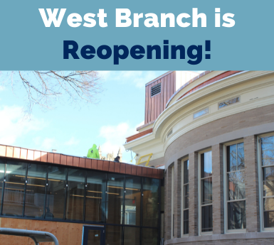 West Branch is Reopening