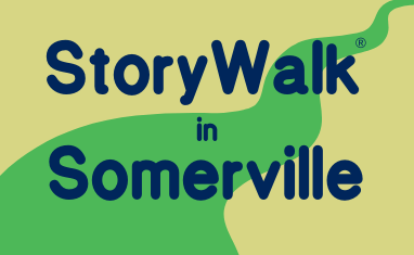 StoryWalks in Somerville - Family Friendly Reading Outdoors!