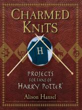 "Cover of book ""Charmed Knits: Projects for Fans of Harry Potter"""