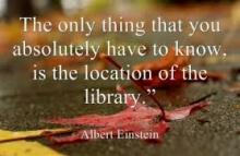 "Image stating ""The only thing you absolutely need to know if the location of the library"""