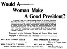 Mae D. Frazar, Somerville MA , writing in the Boston Globe - Would a woman make a good president?