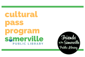 text-only image: cultural pass program Somerville Public Library